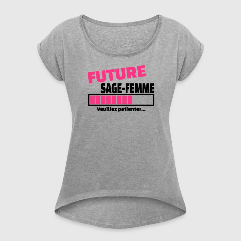 future sage-femme Tee shirts - T-shirt à manches retroussées Femme