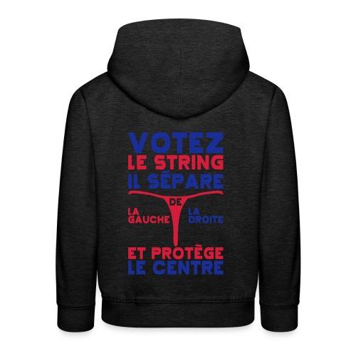 Votez le string il separe la gauche de la droite - Pull à capuche Premium Enfant