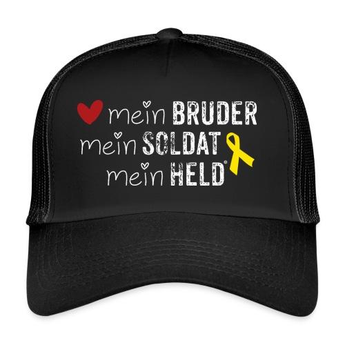 Mein Bruder, mein Soldat, mein Held  - Trucker Cap