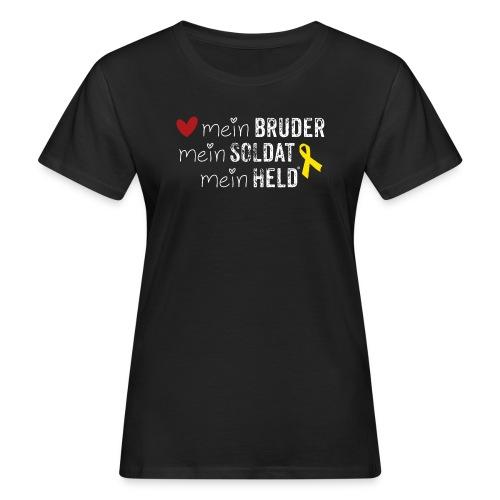 Mein Bruder, mein Soldat, mein Held  - Frauen Bio-T-Shirt