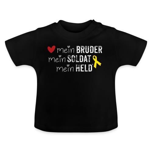 Mein Bruder, mein Soldat, mein Held  - Baby T-Shirt