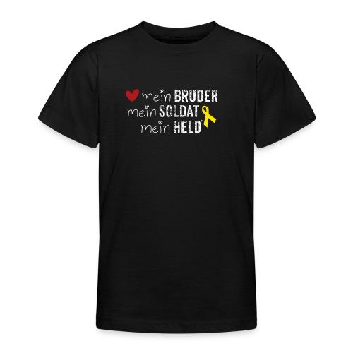Mein Bruder, mein Soldat, mein Held  - Teenager T-Shirt