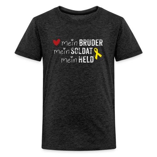 Mein Bruder, mein Soldat, mein Held  - Teenager Premium T-Shirt