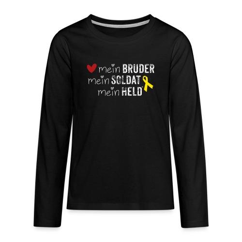 Mein Bruder, mein Soldat, mein Held  - Teenager Premium Langarmshirt
