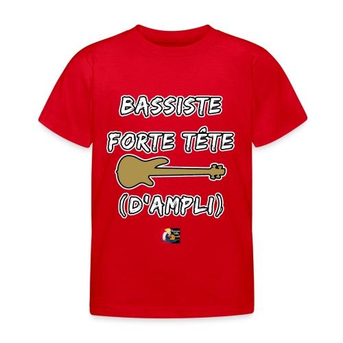 BASSISTE, FORTE TÊTE (D'AMPLI) - JEUX DE MOTS - FRANCOIS VILLE - T-shirt Enfant