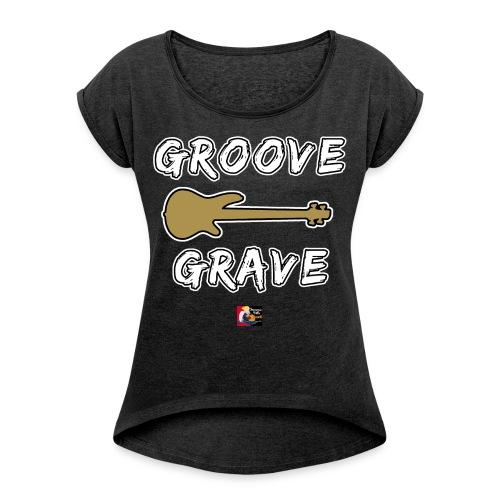 GROOVE GRAVE - JEUX DE MOTS - FRANCOIS VILLE - T-shirt à manches retroussées Femme