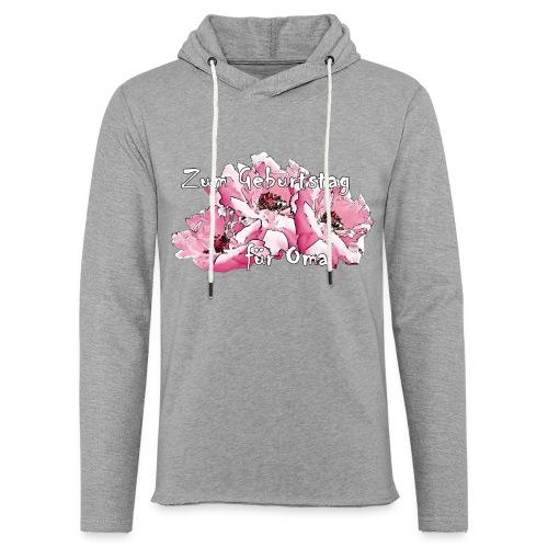 Zum Geburtstag für Oma - Leichtes Kapuzensweatshirt Unisex