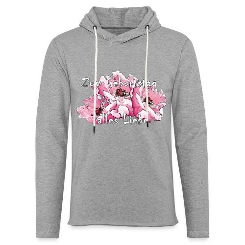 Zum Geburtstag pink Rosen - Leichtes Kapuzensweatshirt Unisex