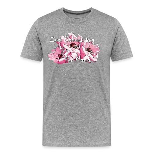Zum Geburtstag für Mama - Männer Premium T-Shirt