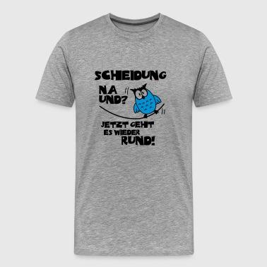 Scheidung na und? - Single Eule T-Shirts - Männer Premium T-Shirt