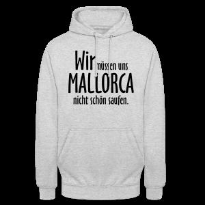 Mallorca schön saufen T-Shirt - Unisex Hoodie