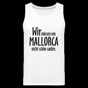 Mallorca schön saufen T-Shirt - Männer Premium Tank Top
