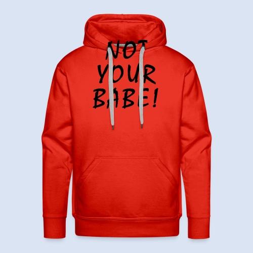 LOVE LIEBE - Not your Babe  - Männer Premium Hoodie