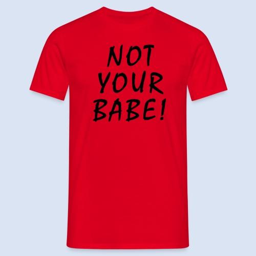 LOVE LIEBE - Not your Babe  - Männer T-Shirt
