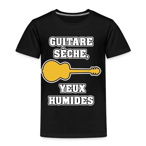 GUITARE SÈCHE, YEUX HUMIDES - JEUX DE MOTS - FRANCOIS VILLE - T-shirt Premium Enfant