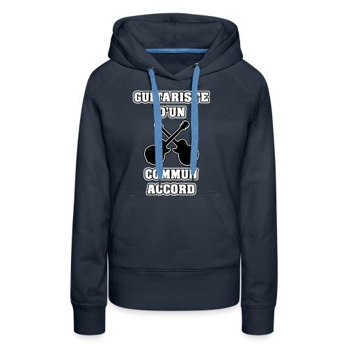 GUITARISTE D'UN COMMUN ACCORD - JEUX DE MOTS - FRANCOIS VILLE - Sweat-shirt à capuche Premium pour femmes
