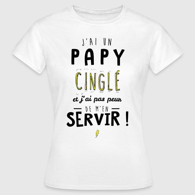 J'ai un papy cinglé et je peux m'en servir Tee shirts - T-shirt Femme