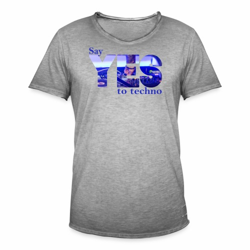 Say YES to Techno - Männer Vintage T-Shirt