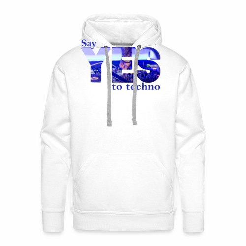 Say YES to Techno - Männer Premium Hoodie