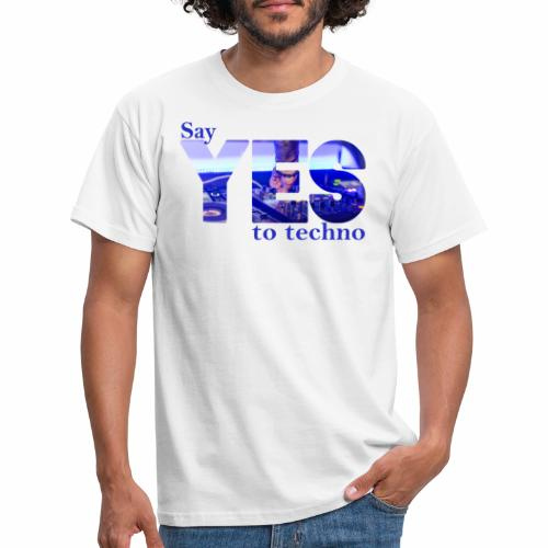 Say YES to Techno - Männer T-Shirt