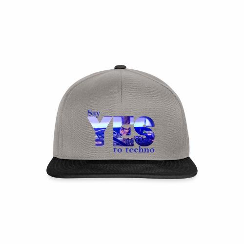 Say YES to Techno - Snapback Cap