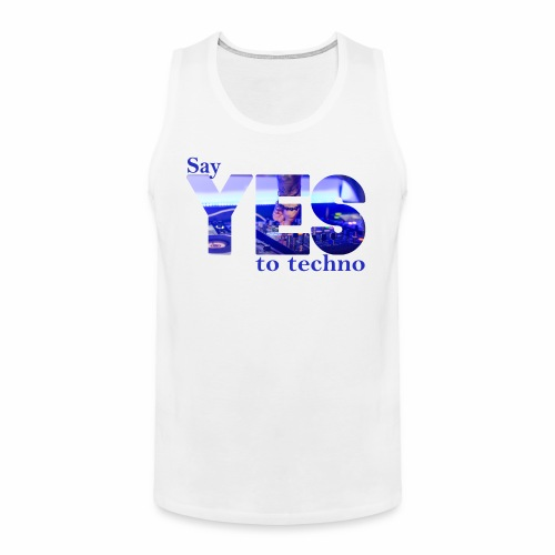 Say YES to Techno - Männer Premium Tank Top
