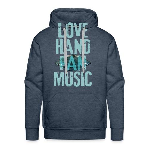 LOVE HANDPAN MUSIC - hang drum - Männer Premium Hoodie