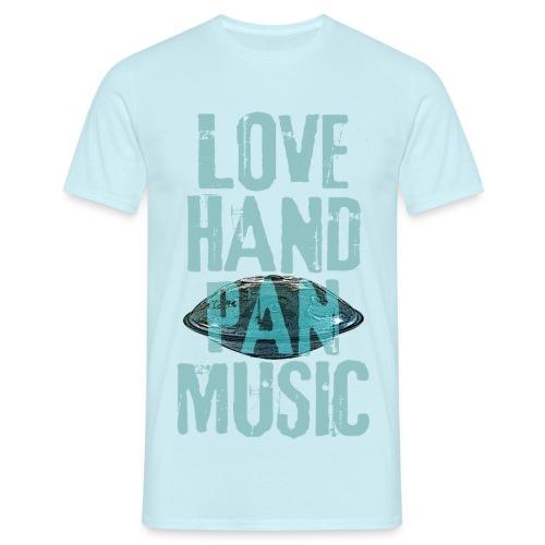 LOVE HANDPAN MUSIC - hang drum - Männer T-Shirt