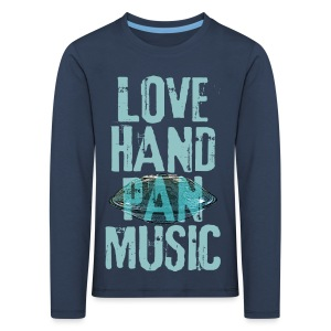 LOVE HANDPAN MUSIC - hang drum - Kinder Premium Langarmshirt