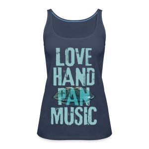 LOVE HANDPAN MUSIC - hang drum - Frauen Premium Tank Top