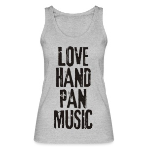 LOVE HANDPAN MUSIC - black - Frauen Bio Tank Top von Stanley & Stella