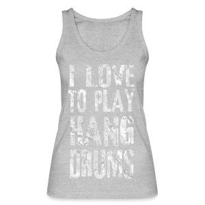 I LOVE TO PLAY HANG DRUMS - fractal white - Frauen Bio Tank Top von Stanley & Stella
