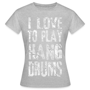 I LOVE TO PLAY HANG DRUMS - fractal white - Frauen T-Shirt
