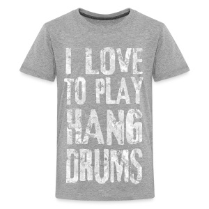 I LOVE TO PLAY HANG DRUMS - fractal white - Teenager Premium T-Shirt