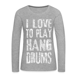 I LOVE TO PLAY HANG DRUMS - fractal white - Frauen Premium Langarmshirt