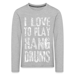I LOVE TO PLAY HANG DRUMS - fractal white - Kinder Premium Langarmshirt