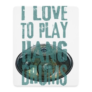I LOVE TO PLAY HANG DRUMS - handpan - Mousepad (Hochformat)