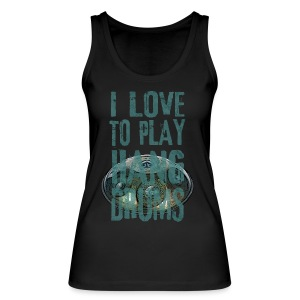 I LOVE TO PLAY HANG DRUMS - handpan - Frauen Bio Tank Top von Stanley & Stella