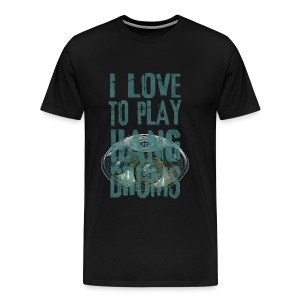 I LOVE TO PLAY HANG DRUMS - handpan - Männer Premium T-Shirt