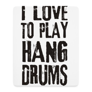 I LOVE TO PLAY HANG DRUMS - black - Mousepad (Hochformat)