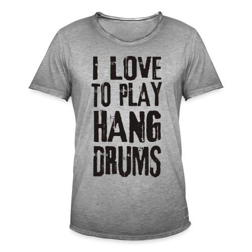 I LOVE TO PLAY HANG DRUMS - black - Männer Vintage T-Shirt