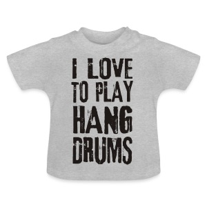 I LOVE TO PLAY HANG DRUMS - black - Baby T-Shirt