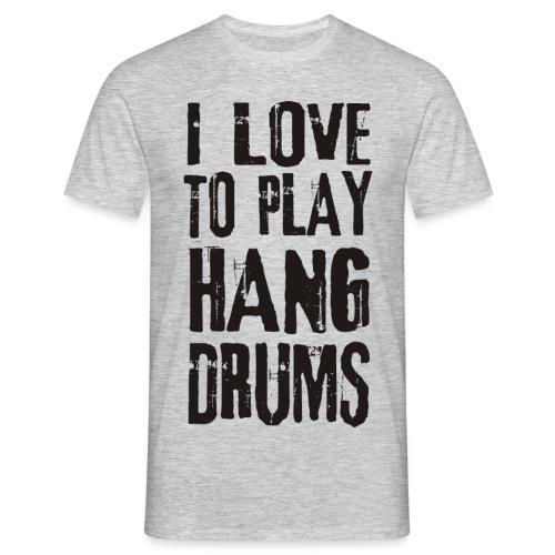 I LOVE TO PLAY HANG DRUMS - black - Männer T-Shirt