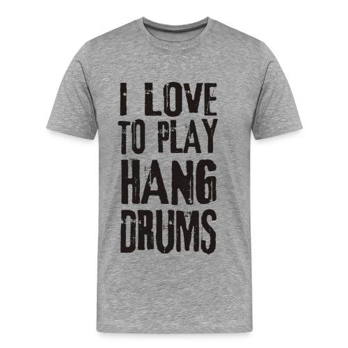 I LOVE TO PLAY HANG DRUMS - black - Männer Premium T-Shirt