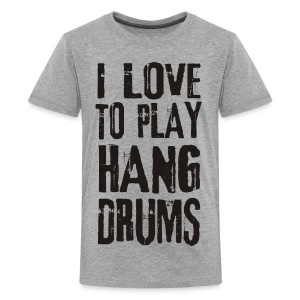 I LOVE TO PLAY HANG DRUMS - black - Teenager Premium T-Shirt