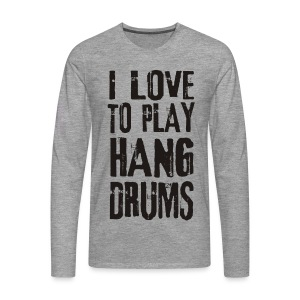 I LOVE TO PLAY HANG DRUMS - black - Männer Premium Langarmshirt