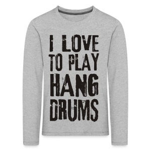 I LOVE TO PLAY HANG DRUMS - black - Kinder Premium Langarmshirt
