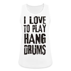 I LOVE TO PLAY HANG DRUMS - black - Frauen Tank Top atmungsaktiv