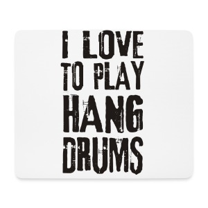 I LOVE TO PLAY HANG DRUMS - black - Mousepad (Querformat)