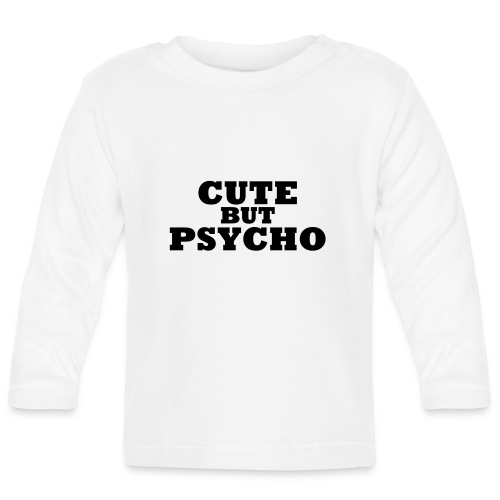 CUTE BUT PSYCHO - Sexy Babe  - Baby Long Sleeve T-Shirt
